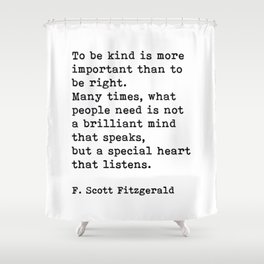 To Be Kind Is More Important, Motivational, F. Scott Fitzgerald Quote Shower Curtain