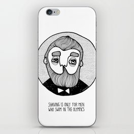 SHAVING IS ONLY FOR MEN WHO... iPhone Skin