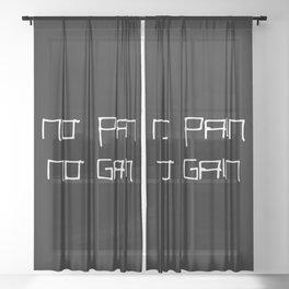 No pain no gain 1 black and white Sheer Curtain