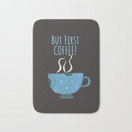 But First Coffee Bath Mat