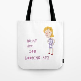 What are you looking at? Tote Bag