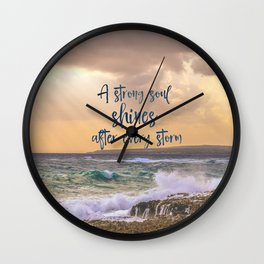 A Strong Soul Shines Storm Quote Wall Clock
