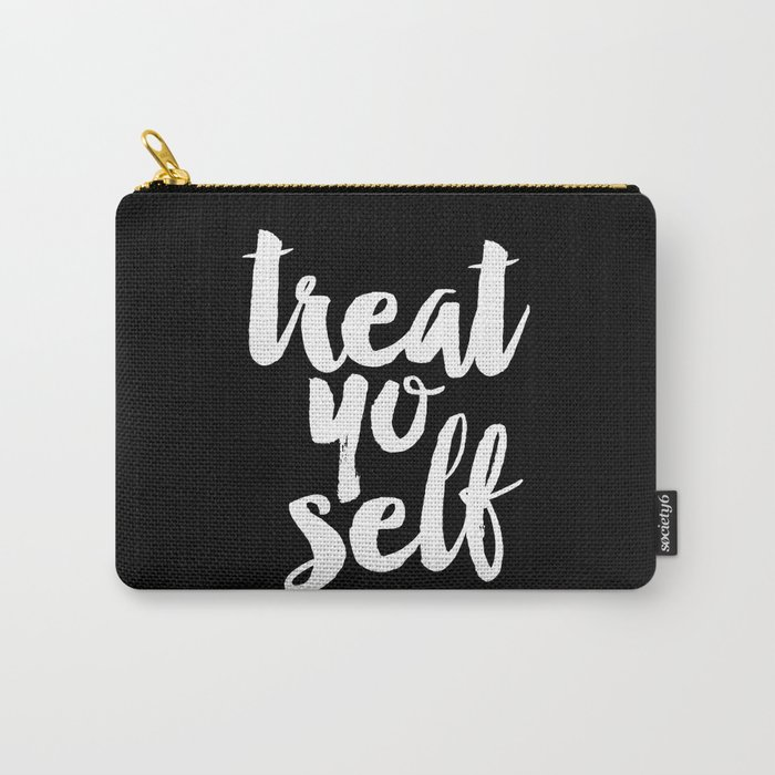 Treat Yo Self black and white typography poster black-white design home decor bedroom dorm wall art Carry-All Pouch