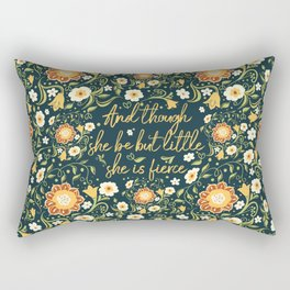 And though she be but little, she is fierce (FFP1) Rectangular Pillow