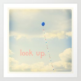 Look Up. Art Print