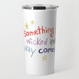 Something Wicked This Way Comes Travel Mug