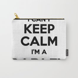I cant keep calm I am a RADLEY Carry-All Pouch