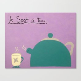 A Spot of Tea Canvas Print
