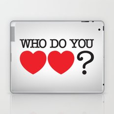 Who Do You Love? Laptop & iPad Skin
