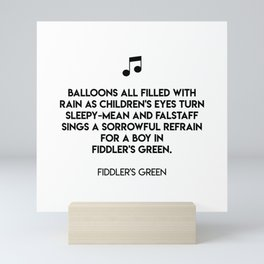 Balloons all filled with rain as children's eyes turn sleepy-mean and falstaff sings Mini Art Print