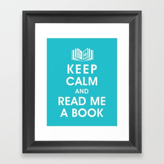 Keep Calm and Read Me A Book Framed Art Print