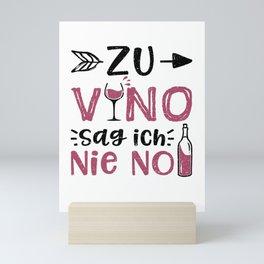 Zu Vino Sag Ich Nie No Mini Art Print