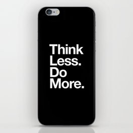 Think Less Do More Inspirational Wall Art black and white typography poster design home wall decor iPhone Skin