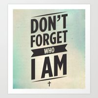 don't forget who I am Art Print