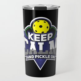 Pickleball Design: Keep Calm And Pickle On I Badminton Tennis Travel Mug