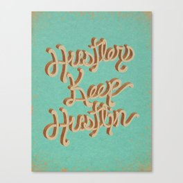 Hustlers Keep Canvas Print