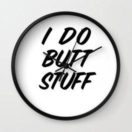 I Do Butt Stuff: Funny Kinky BDSM product / Anal Gift Wall Clock