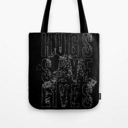 Hugs Save Lives Tote Bag