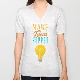 Make ideas happen Unisex V-Neck