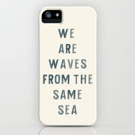 Waves From The Same Sea iPhone Case