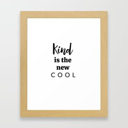 Kind Is The New Cool Framed Art Print