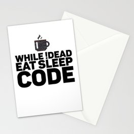 While !dead Eat Sleep Code  for Coder Stationery Cards
