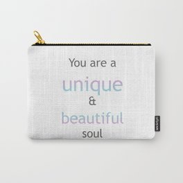 You are a unique and beautiful soul Carry-All Pouch