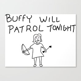 Buffy Will Patrol Tonight Canvas Print