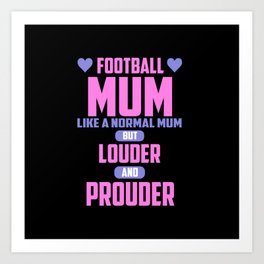 Football mum funny quote Art Print