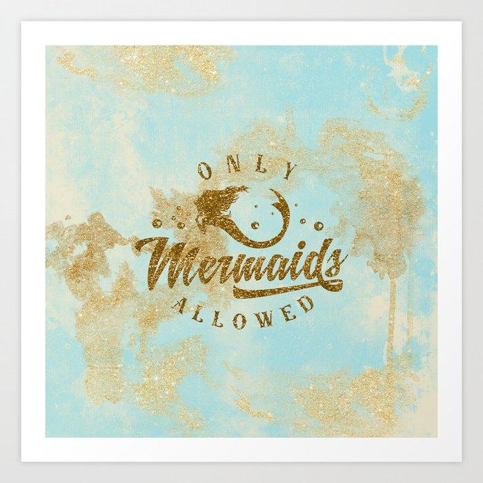 Only Mermaids allowed - Gold glitter lettering on aqua glittering  backround Art Print