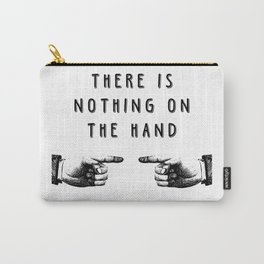 There is nothing on the hand - Weird stuff the Dutch say Carry-All Pouch