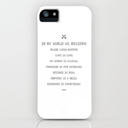 In My World We Believe In Equality. iPhone Case