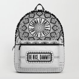 Karma is Only a B**ch if You Are - Be Nice, D***it - Mandala in Black & White Backpack
