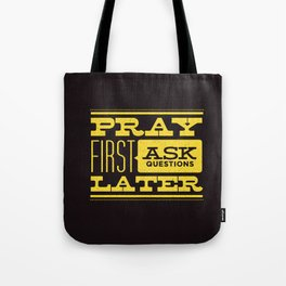 Pray First Tote Bag