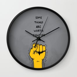Some things are worth fighting for Wall Clock