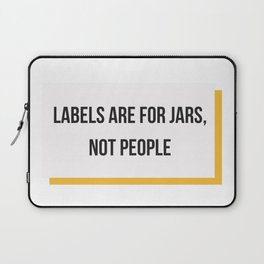 Labels are for Jars, not People Laptop Sleeve