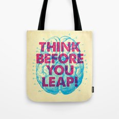 Think Before You Leap Tote Bag