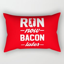 Run Now Bacon Later Rectangular Pillow
