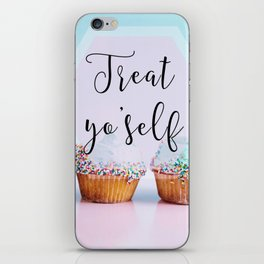 Treat Yo'Self - Treat Yourself Cupcakes Dessert iPhone Skin