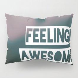 feeling awesome Pillow Sham