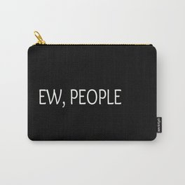 Ew, People Funny Quote Carry-All Pouch