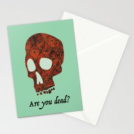 are you dead? Stationery Cards