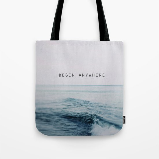 Begin Anywhere Tote Bag