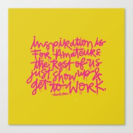 Inspiration is for amateurs x typography Canvas Print