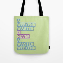 A Weekend Wasted (Colour) Tote Bag