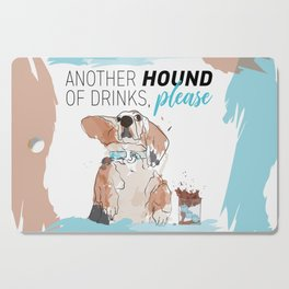 ANOTHER HOUND OF DRINKS, PLEASE Cutting Board