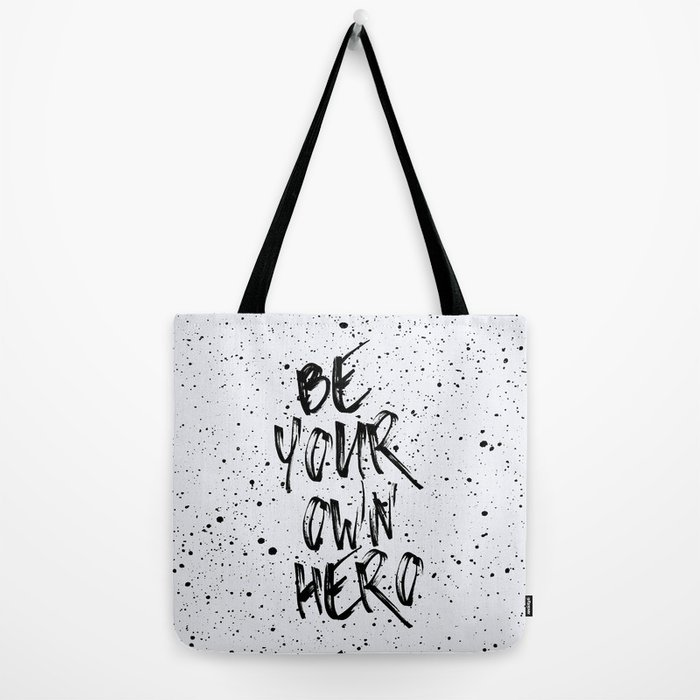 Be Your Own Hero Quote Tote Bag