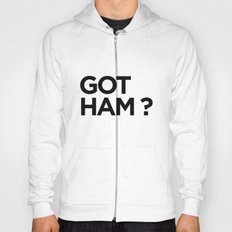 GOT HAM? Hoody