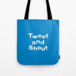 Tweet & Shout! Tote Bag