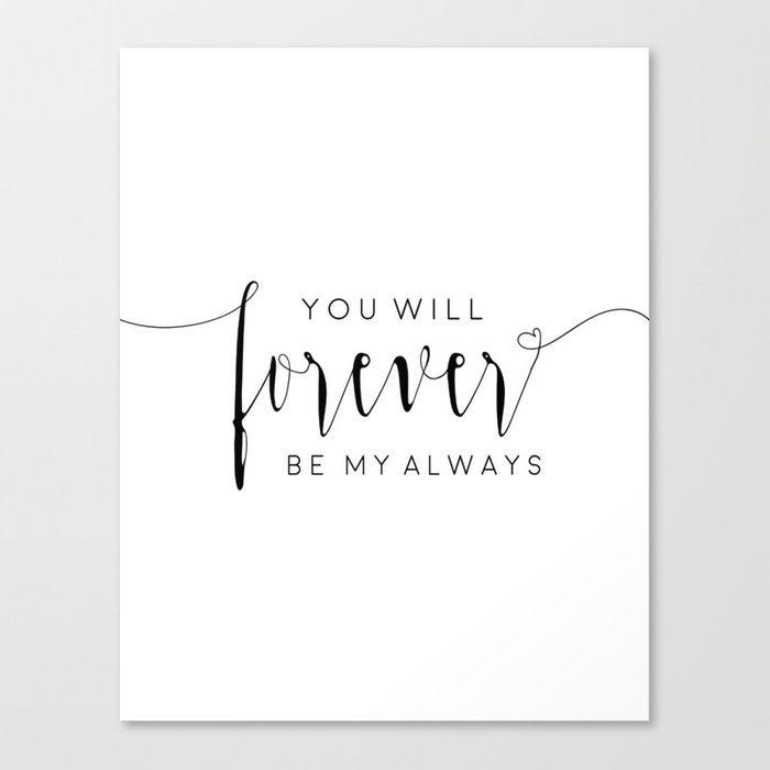 Printable Art You Will Forever Be My Alwayslove Quotelove Sign